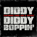 Diddy Boppin' (feat. Yung Joc & Xplicit)/Diddy