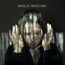 Giving Up Everything/Natalie Merchant