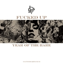 Year of the Hare/Fucked Up