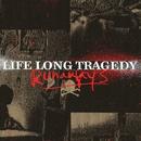 Runaways/Life Long Tragedy