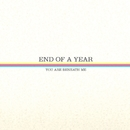 You Are Beneath Me/End Of A Year