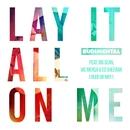 Lay It All On Me (feat. Big Sean, Vic Mensa & Ed Sheeran) [Rudi VIP Mix]/Rudimental