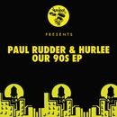 Our 90s EP/Paul Rudder, Hurlee