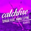 Catchfire (Sun Sun Sun) [feat. Anna Leyne] [Remixes]/Spada