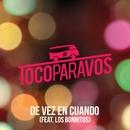De vez en cuando (feat. Los Bonnitos)/#TocoParaVos