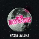 Hasta la luna/#TocoParaVos