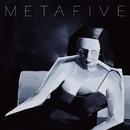 META/METAFIVE  (高橋幸宏 × 小山田圭吾 × 砂原良徳 × TOWA TEI × ゴンドウトモヒコ × LEO今井)