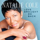 Love Brought Me Back/Natalie Cole