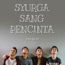 Syurga Sang Pencinta (Official Music Video)/Payslip