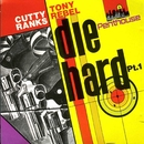 Die Hard Part 1/Cutty Ranks & Tony Rebel