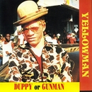 Duppy Or Gunman/Yellowman