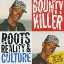 Roots, Reality & Culture/Bounty Killer