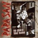 No Place Like Home/Papa San