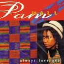 Always Love You/Pam Hall
