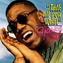Talk All You Want/Frankie Paul