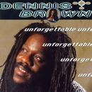 Unforgettable/Dennis Brown