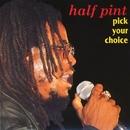 Pick Your Choice/Half Pint