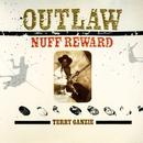 Outlaw - Nuff Reward/Terry Ganzie