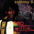 So Many Things/Anthony B.
