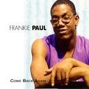 Come Back Again/Frankie Paul