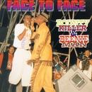Face To Face/Bounty Killer & Beenie Man