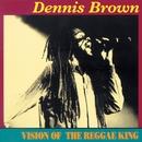 Vision Of The Reggae King/Dennis Brown