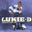 Center Of Attraction/Lukie D
