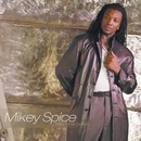 Harder Than Before/Mikey Spice