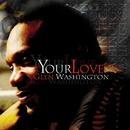 Your Love/Glen Washington