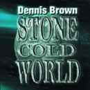 Stone Cold World/Dennis Brown