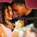 Reggae Lasting Love Song - Vol. 2/Reggae Lasting Love Song -