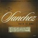 Back At One/The Best Of Sanchez/Sanchez