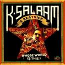 K-Salaam & Beatnick: Whose World Is This?/K-Salaam & Beatnick: Whose World Is This?