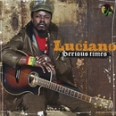 Serious Times/Luciano