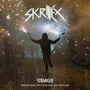 Stranger (Skrillex Remix with Tennyson & White Sea)/Skrillex