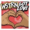 Got Love/WSTRN