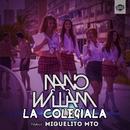 La Colegiala (feat. Miguelito MTO)/Nano William