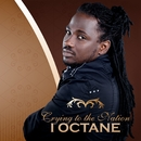 Crying To The Nation/I-Octane