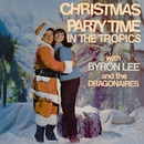 Christmas Party Time In The Tropics/Byron Lee & The Dragonaires