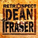 Retrospect/Dean Fraser