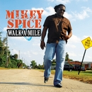 Walk A Mile/Mikey Spice