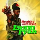 Healthy Lifestyle/Lutan Fyah