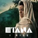 I Rise/Etana