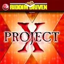 Riddim Driven: Project X/Riddim Driven: Project X