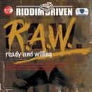Riddim Driven: (R.A.W.) Ready And Willing/Riddim Driven: (R.A.W.) Ready And Willing