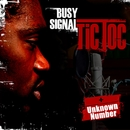 Tic Toc/ Unknown Number/Busy Signal