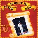 Tribute To Tenor Saw: Wake The Town/Tenor Saw