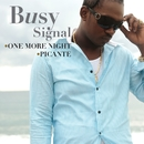 One More Night/ Picante [digital single]/Busy Signal