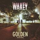 Golden (Radio Mix)/Wakey Wakey