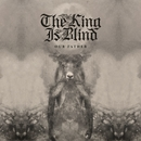 Our Father/The King Is Blind